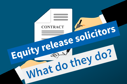 Equity Release Solicitors: A helpful guide on what they do and why they are needed