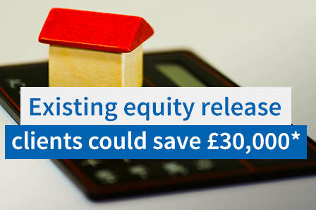 Existing Equity Release clients save thousands by swtiching plan
