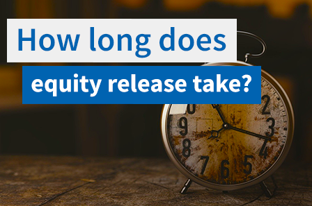 How long does equity release take?