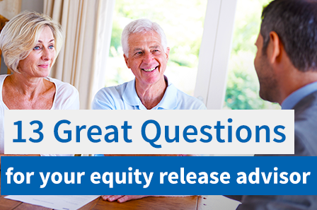 13 great questions for any equity release advisor